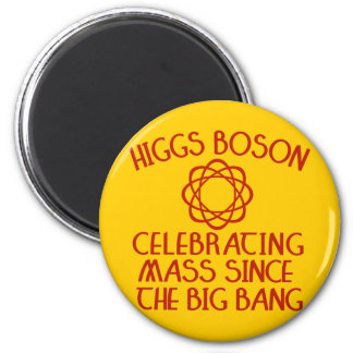 Higgs Boson Celebrating Mass Since the Big Bang 2 Inch Round Magnet