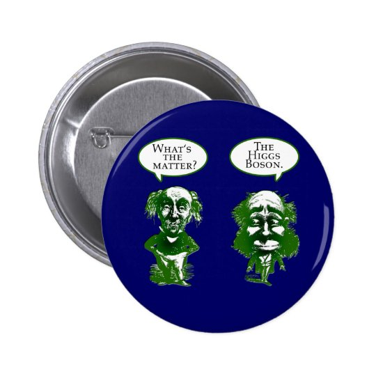 Higgs Boson Physics Humor Gifts Pinback Button