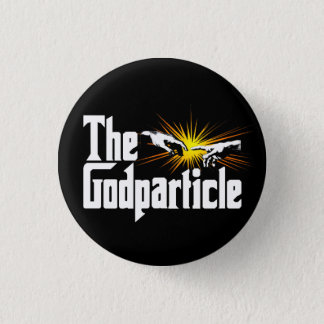 Higgs Boson The Godparticle - Funny Physics Nerd Pinback Button