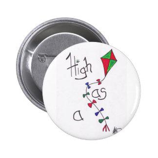 High as a kite 2 inch round button