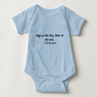 High as the sky, deep as the sea, , I love you Baby Bodysuit
