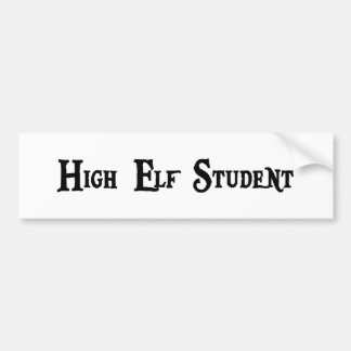 High Elf Student Bumper Sticker