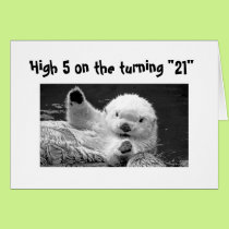 """HIGH FIVE ON TURNING """"21"""" NOW WE CAN PARTY CARD"""
