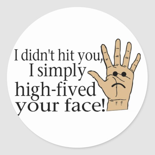 High Fived Face Classic Round Sticker