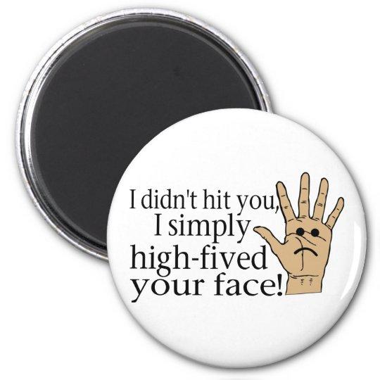 High Fived Face Magnet