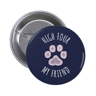 High Four My Friend Funny Dog Pinback Button