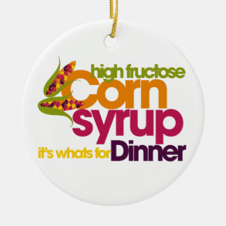 High Fructose Corn Syrup Ceramic Ornament
