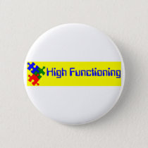 High Functioning Autistic Button