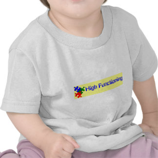 High Functioning Autistic Tees