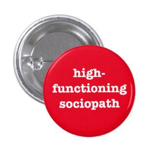 """HIGH-FUNCTIONING SOCIOPATH"" PINBACK BUTTON"