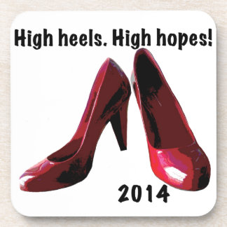 High Heels. High Hopes. Drink Coaster