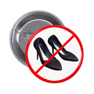 High Heels Prohibited! Pinback Button