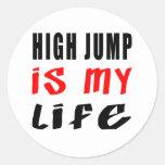 High Jump is my life Round Sticker