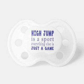 HIGH JUMP JUST A GAME PACIFIER