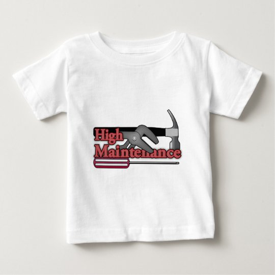 High maintenance baby T-Shirt