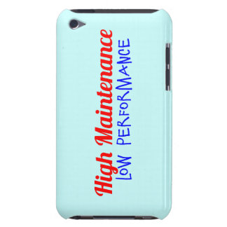 High Maintenance. Low Performance Case-Mate iPod Touch Case