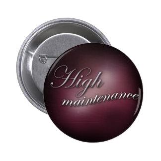 """High Maintenance"" slogan badge Button"