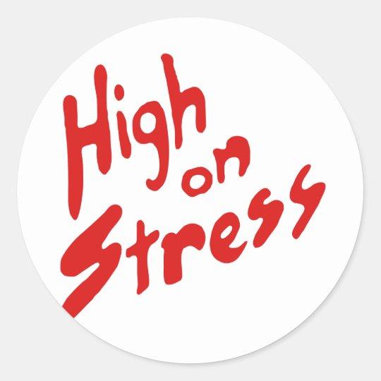 HIGH ON STRESS CLASSIC ROUND STICKER