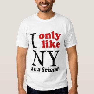 (High Quality) I only like NY as a friend T-Shirt