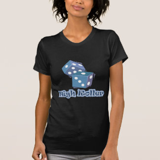 High Roller - Dice Games Shirts