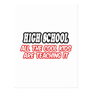 High School...All The Cool Kids Are Teaching It Postcard