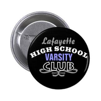 High School Club - Varsity 2 Inch Round Button