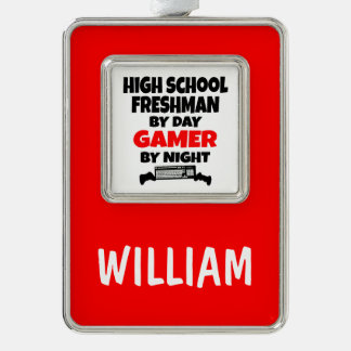 High School Freshman by Day Gamer by Night Silver Plated Framed Ornament