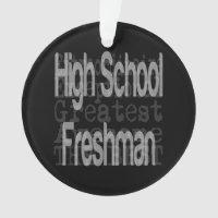 High School Freshman Extraordinaire Ornament