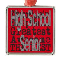 High School Senior Extraordinaire Metal Ornament