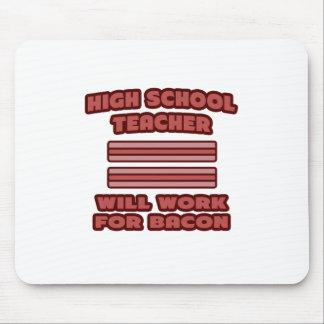 High School Teacher .. Will Work For Bacon Mousepads
