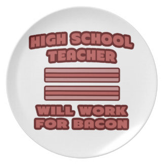 High School Teacher .. Will Work For Bacon Party Plate