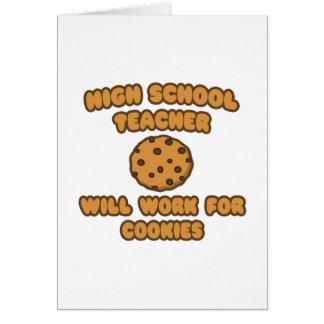 High School Teacher  .. Will Work for Cookies Card