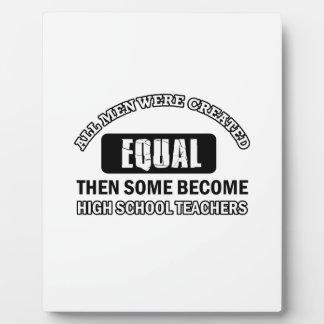 HIGH SCHOOL TEACHERs designs Plaque