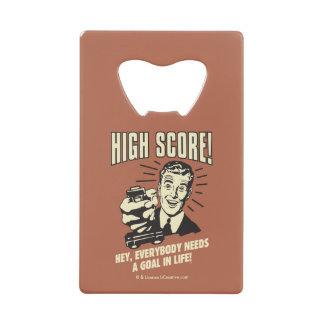 High Score: Everybody Needs Goal Life Credit Card Bottle Opener