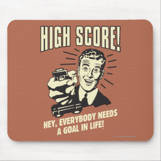 High Score: Everybody Needs Goal Life Mouse Pad