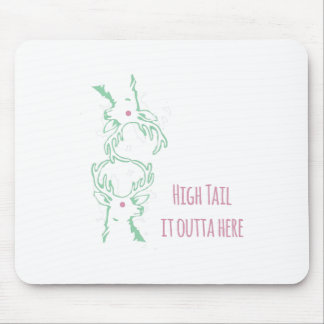 High Tail Outta Here Mouse Pad