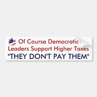 High Taxes Bumper Stickers
