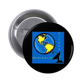 HIGH TECHNOLOGY CAUSES EARTHWIDE SATELLITE PINBACK BUTTON