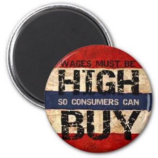 High Wages 2 Inch Round Magnet