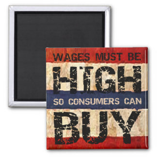 High Wages 2 Inch Square Magnet