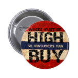 High Wages Pinback Button