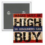 High Wages Pinback Buttons