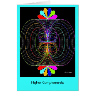 Higher Complements Greeting Card