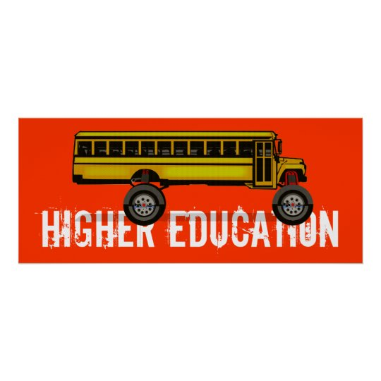 HIGHER EDUCATION POSTER | Zazzle
