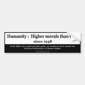 Higher Morals Than God Bumper Sticker Car Bumper Sticker
