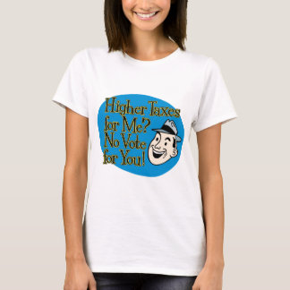 Higher Taxes For Me? blue T-Shirt
