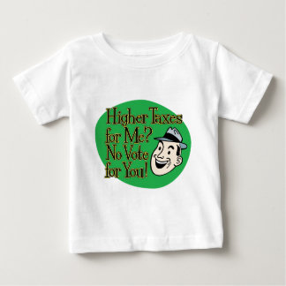 Higher Taxes For Me? green Baby T-Shirt