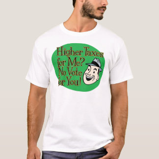 Higher Taxes For Me? green T-Shirt