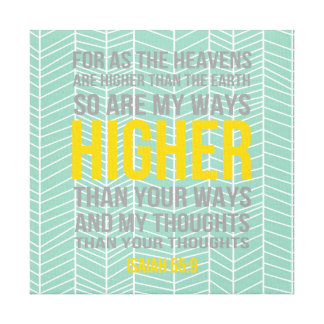 Higher Than Our Ways - Isaiah 55 Canvas Print