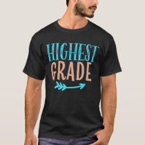 Highest Grade Proud Of Your Kid Child Son Daughter T-Shirt